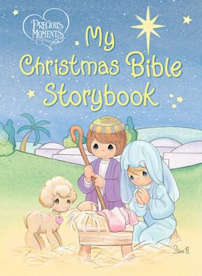 Precious Moments My Christmas Bible Storybook  2012 9781400319374 Front Cover