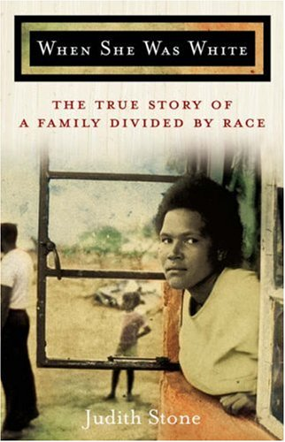 When She Was White The True Story of a Family Divided by Race  2008 9781401309374 Front Cover