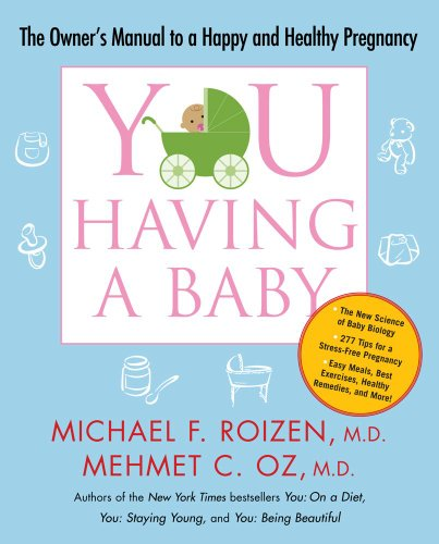 YOU: Having a Baby The Owner's Manual to a Happy and Healthy Pregnancy N/A 9781416572374 Front Cover