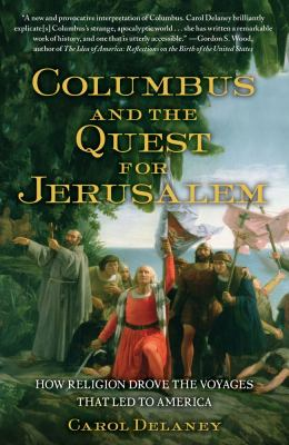 Columbus and the Quest for Jerusalem How Religion Drove the Voyages That Led to America N/A edition cover