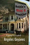 Bonnie's Blood and Breakfast Bilingual - Biling�e English / Espa�ol N/A 9781494200374 Front Cover