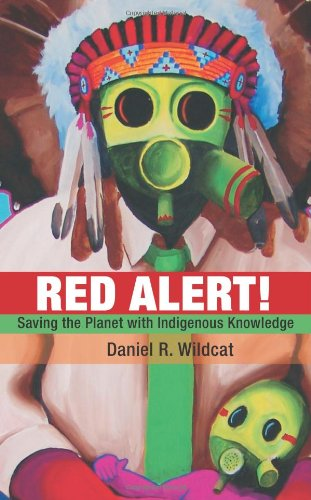 Red Alert! Saving the Planet with Indigenous Knowledge  2009 9781555916374 Front Cover