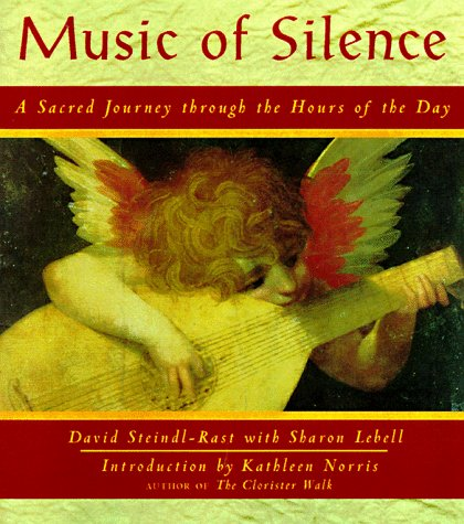 Music of Silence : A Sacred Journey Through the Hours of the Day 1st 1998 9781569751374 Front Cover