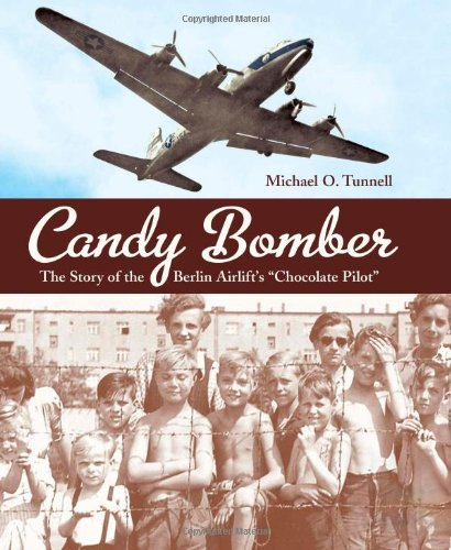 Candy Bomber The Story of the Berlin Airlift's Chocolate Pilot  2010 edition cover