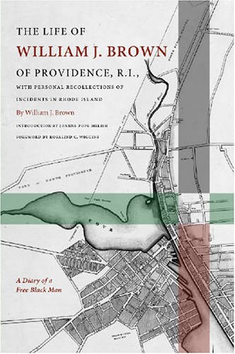 Life of William J. Brown of Providence, R. I. With Personal Recollections of Incidents in Rhode Island  2006 edition cover
