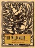 Wild Muir Twenty-Two of John Muir's Greatest Adventures N/A edition cover