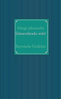 Schnurschtracks, Wohi? N/A 9783837007374 Front Cover