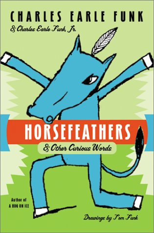 Horsefeathers & Other Curious Words N/A 9780060513375 Front Cover