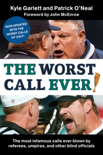 Worst Call Ever! The Most Infamous Calls Ever Blown by Referees, Umpires, and Other Blind Officials N/A 9780061251375 Front Cover