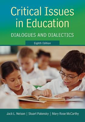 Critical Issues in Education Dialogues and Dialectics 8th 2013 edition cover