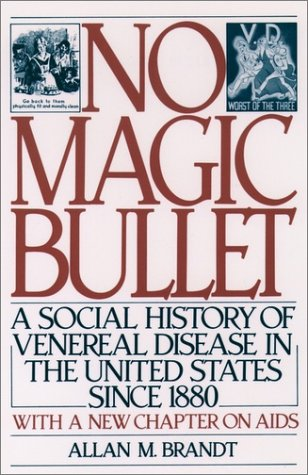 No Magic Bullet A Social History of Venereal Disease in the United States Since 1880 2nd 1987 (Enlarged) edition cover