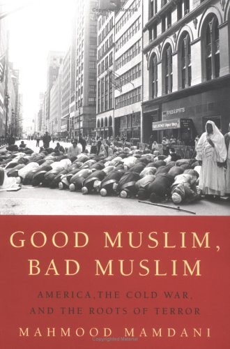 Good Muslim, Bad Muslim America, the Cold War, and the Roots of Terror  2004 edition cover
