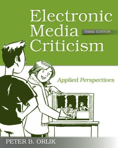 Electronic Media Criticism Applied Perspectives 3rd 2009 (Revised) edition cover