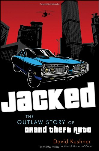 Jacked The Outlaw Story of Grand Theft Auto  2012 edition cover