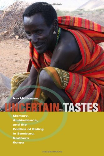 Uncertain Tastes Memory, Ambivalence, and the Politics of Eating in Samburu, Northern Kenya  2009 edition cover