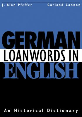 German Loanwords in English An Historical Dictionary  2010 9780521148375 Front Cover