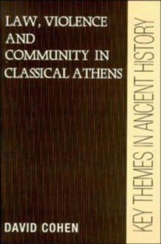Law, Violence, and Community in Classical Athens   1995 9780521388375 Front Cover