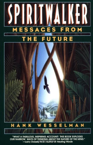 Spiritwalker Messages from the Future N/A 9780553378375 Front Cover