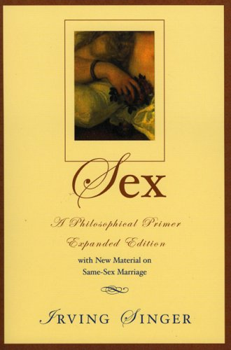 Sex A Philosophical Primer with New Material on Same-Sex Marriage N/A 9780742512375 Front Cover