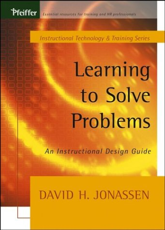 Learning to Solve Problems An Instructional Design Guide  2003 9780787964375 Front Cover
