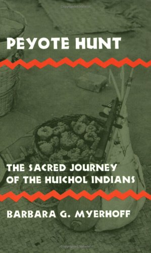 Peyote Hunt The Sacred Journey of the Huichol Indians N/A edition cover