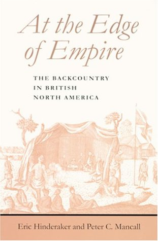At the Edge of Empire The Backcountry in British North America  2003 edition cover