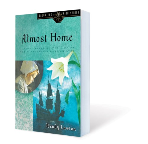 Almost Home A Story Based on the Life of the Mayflower's Mary Chilton  2003 edition cover