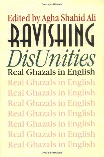 Ravishing DisUnities Real Ghazals in English  2000 9780819564375 Front Cover