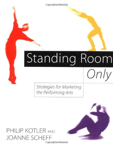 Standing Room Only Strategies for Marketing the Performing Arts  1996 edition cover