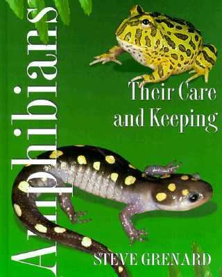 Amphibians Their Care and Keeping  1999 9780876051375 Front Cover
