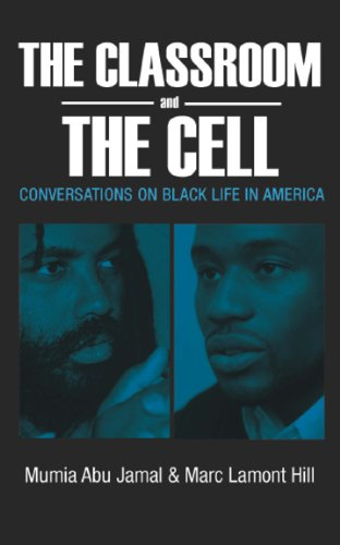Classroom and the Cell Conversations on Black Life in America  2012 9780883783375 Front Cover