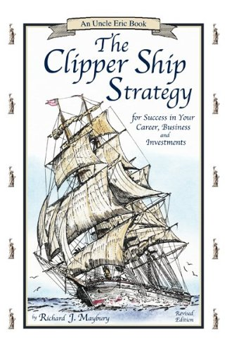 Clipper Ship Strategy For Success in Your Career, Business, and Investments  2003 (Revised) edition cover