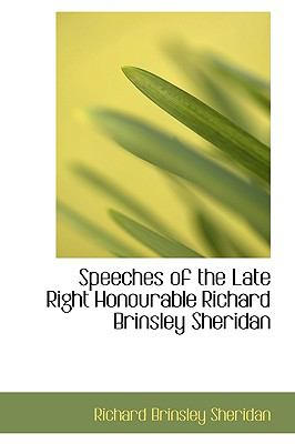 Speeches of the Late Right Honourable Richard Brinsley Sheridan  N/A 9781113902375 Front Cover
