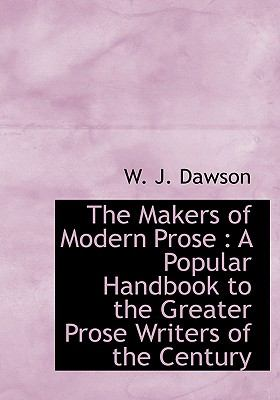 Makers of Modern Prose A Popular Handbook to the Greater Prose Writers of the Century N/A 9781115317375 Front Cover