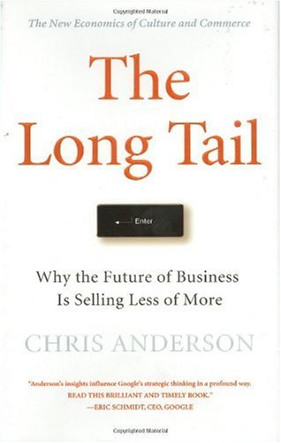 Long Tail Why the Future of Business Is Selling Less of More  2006 edition cover