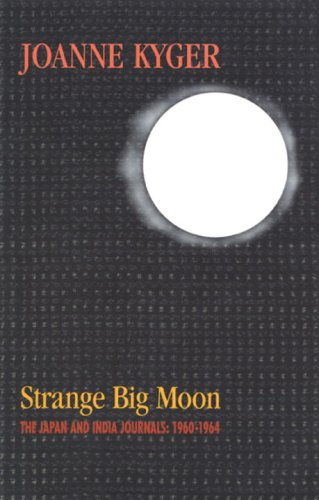 Strange Big Moon : The Japan and India Journals, 1960-1964 2nd 2000 edition cover