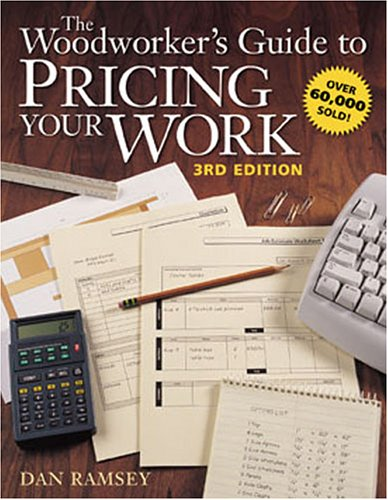 Woodworker's Guide to Pricing Your Work  3rd 2005 (Revised) edition cover