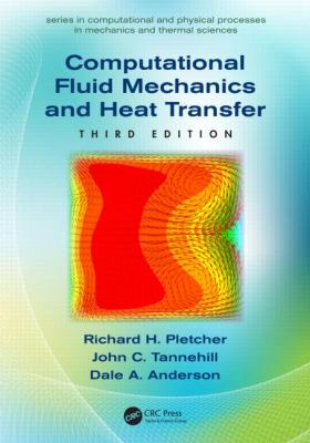 Computational Fluid Mechanics and Heat Transfer  3rd 2013 (Revised) edition cover