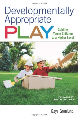 Developmentally Appropriate Play Guiding Young Children to a Higher Level  2010 edition cover