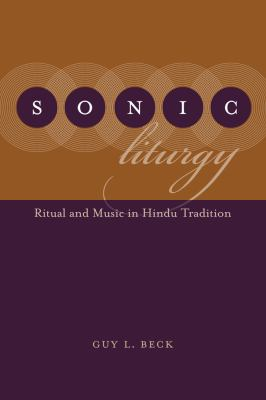 Sonic Liturgy Ritual and Music in Hindu Tradition  2011 edition cover