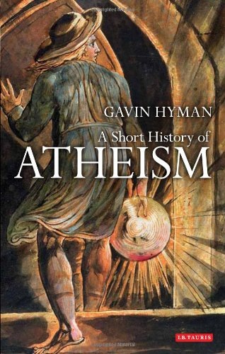 Short History of Atheism   2010 9781848851375 Front Cover