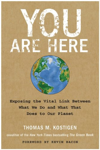 You Are Here Exposing the Vital Link Between What We Do and What That Does to Our Planet N/A edition cover