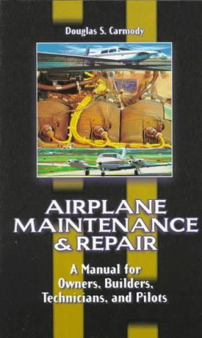 Airplane Maintenance & Repair: a Manual for Owners, Builders, Technicians, and Pilots  70th 1998 9780070119376 Front Cover