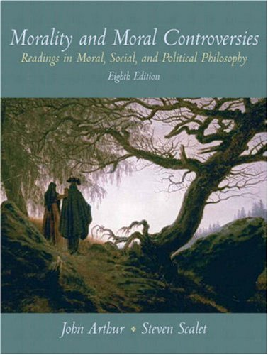 Morality and Moral Controversies Readings in Moral, Social and Political Philosophy 8th 2009 edition cover