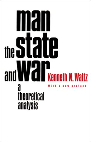 Man, the State, and War A Theoretical Analysis 2nd 2001 (Revised) edition cover