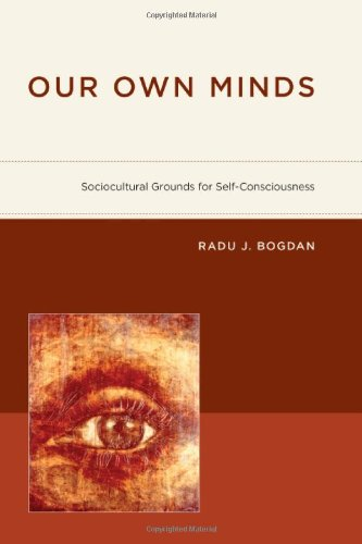 Our Own Minds Sociocultural Grounds for Self-Consciousness  2010 9780262026376 Front Cover