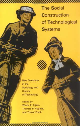 Social Construction of Technological Systems New Directions in the Sociology and History of Technology  1989 9780262521376 Front Cover