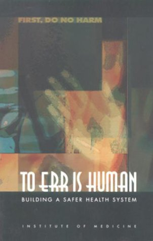 To Err Is Human Building a Safer Health System  2000 edition cover