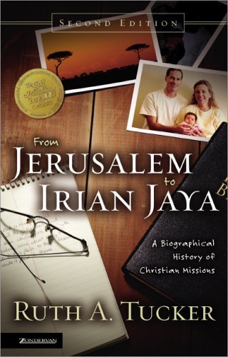 From Jerusalem to Irian Jaya A Biographical History of Christian Missions 2nd 2004 (Revised) edition cover