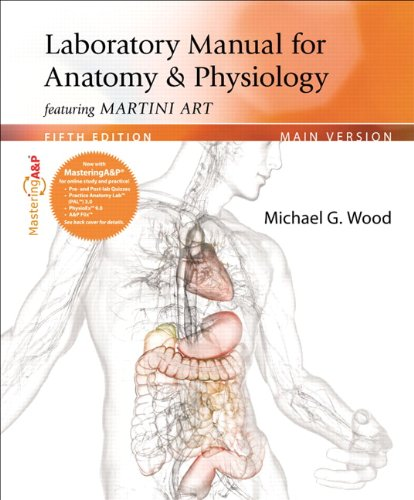 Laboratory Manual for Anatomy & Physiology featuring Martini Art  5th 2013 (Revised) edition cover